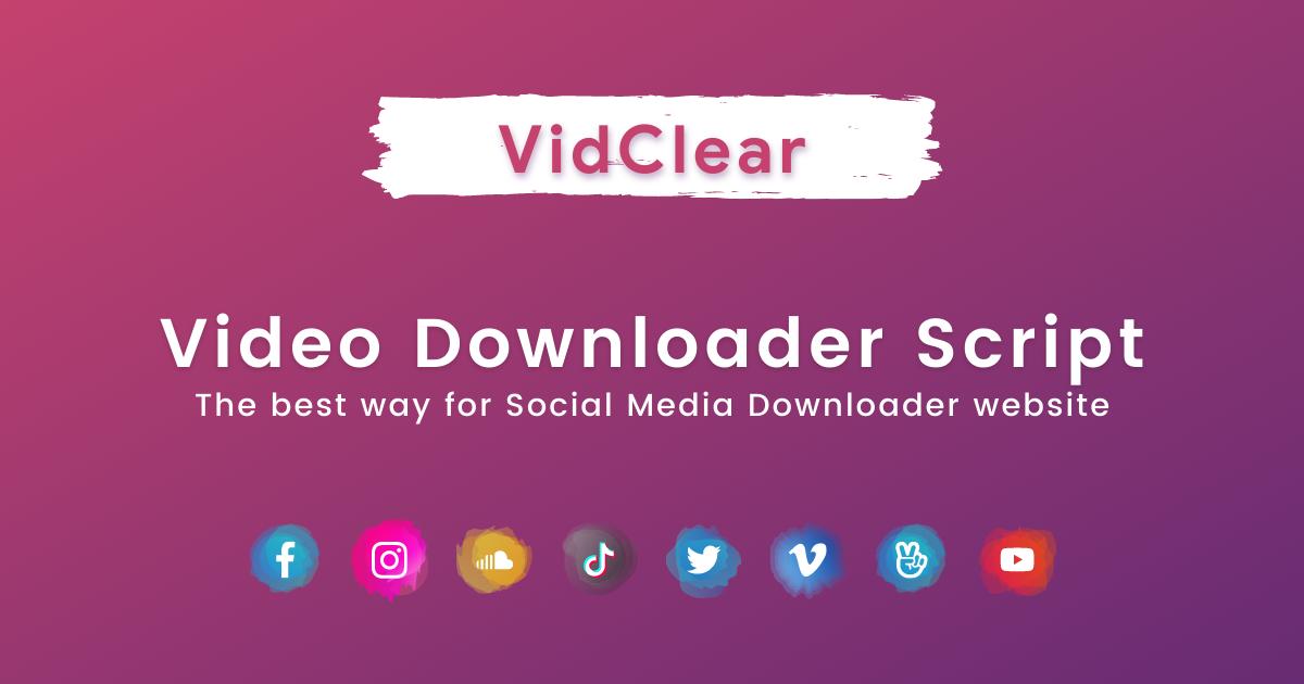VidClear - Video Downloader Script